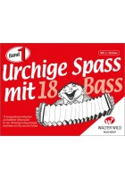 Urchige Spass mit 18 Bass - Band 1