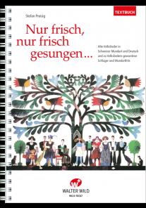 Nur frisch, nur...  Textbuch