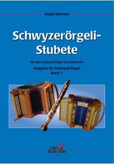 Schwyzerörgeli  Stubete Band 1