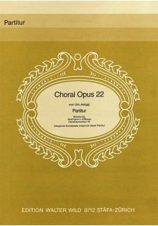 Choral opus 22